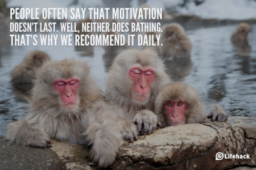 people-say-that-motivation-doesnt-last